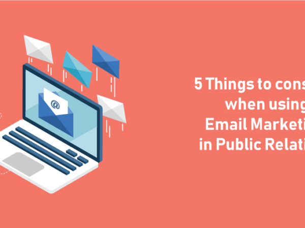 5 things to consider when using email marketing in Public Relations