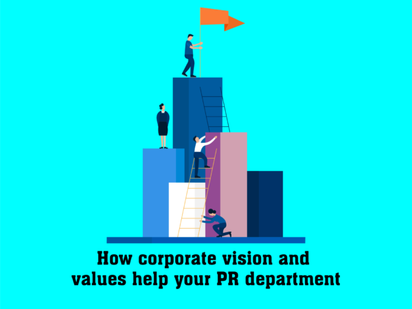 HOW CORPORATE VISION AND VALUES HELP YOUR PR DEPARTMENT - Top pr agency in chennai